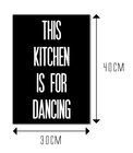 THIS KITCHEN IS FOR DANCING - rozmiar 2